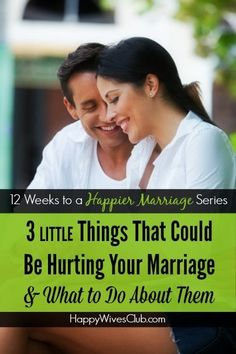 12 Weeks to a Happier Marriage Week 8 - 3 Things That Could Be Hurting Your Marriage (And What to Do About Them)