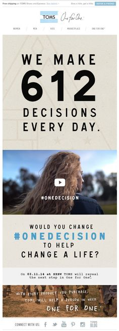 toms - 612 decisions a day The Next Step, Email Design, Hashtags, Toms, Day, Email Newsletter Design