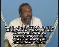 """This is """"Nepotřebuješ být milována"""" by Mooji on Vimeo, the home for high quality videos and the people who love them. Love, Memes, Videos, Amor, Meme"""