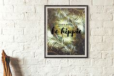 Printable art - Don't Worry, Be Hippie. Instant download - Palmtrees by Surfragette on Etsy https://www.etsy.com/listing/259270200/printable-art-dont-worry-be-hippie