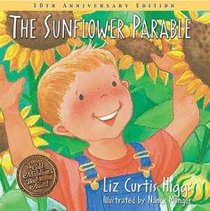 The Sunflower Parable: Special 10th Anniversary Edition (Parable Series) by Liz Curtis Higgs,http://www.amazon.com/dp/1400308453/ref=cm_sw_r_pi_dp_IqlTsb1JPXMBKNJY