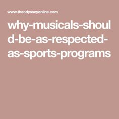 why-musicals-should-be-as-respected-as-sports-programs