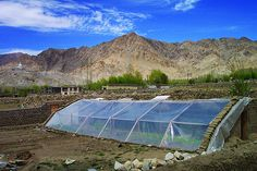 Low cost passive solar greenhouses, based on local materials, enable communities in the Himalayas to grow vegetables during the cold winter (-25 ° C)     green houses are going to improve our value of life.