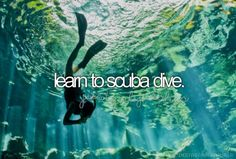 a bucket list for girls and done been a scuba diver since I was 11!!!