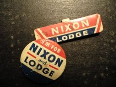Here are some campaign buttons from Richard Nixon's failed presidential campaign in 1960.