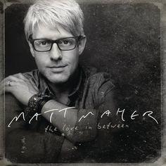 The Love in Between ~ Matt Maher, http://www.amazon.com/dp/B005EKWZ18/ref=cm_sw_r_pi_dp_hWKpsb1YC7PFJ