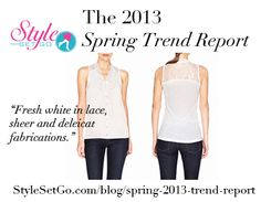 """From the 2013 Spring Trends Report, """"White is a fresh when done in lace, sheer, and delicate fabrications. For an office worthy look, (depending on your environment,) an opaque layer under the sheer lace is a pretty, modest look. Not your style? White done in tailored, architectural shapes such as a pencil skirt is high style, too!"""" www.stylesetgo.com/blog/spring-2013-trend-report/"""