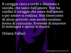 Cartolina con aforisma di Oriana Fallaci (21) Dont Be Afraid, Hello Beautiful, Before Us, Things To Think About, Reflection, Poems, Thoughts, Love, Sayings