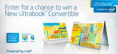 You should enter Win an Intel Powered Convertible Ultrabook. There is a great prize and I think one of us could win!