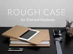 Rough Cases - 100% recycled cardboard technology sleeves by Reed Enger, via Kickstarter.