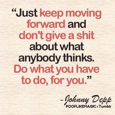 just keep moving forward...