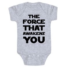 """Every new parents can relate to babies being incredible alarm clocks (at all the wrong times). This funny, Star Wars parody baby one-piece features the text """"The Force That Awakens You"""" for your new little one! Perfect of Star Wars fans, gifts for new par http://www.giftideascorner.com/christmas-gifts-dad/"""