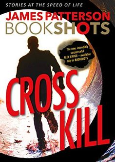 Cross Kill by James Patterson. Excellent! Patterson's books are always thrillers! (10/09/16)