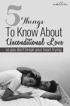 5 Things To Know About Unconditional Love