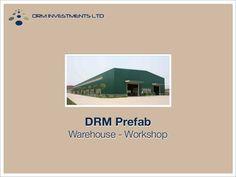 drm-prefab-workshop-warehouse by DRM Investments LTD via Slideshare www.drmprefab.com