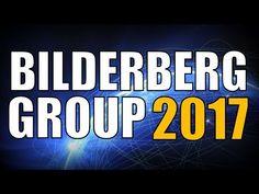 BILDERBERG GROUP 2017 - New World Order Leaders Meet to Plot Global Domination - YouTube