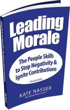 Leading Morale Behavior Tip: Address Toxic Behaviors   #LeadMorale #PeopleSkills - Kate Nasser