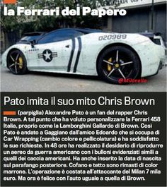 Brazilian Alexandre Pato, footballer for AC Milan, has customized his car similar to his idol Chris Brown. He reportedly paid over €7000 to give his Ferrari 458 Italia the look of a US fighter plane, including his own birthdate 020989