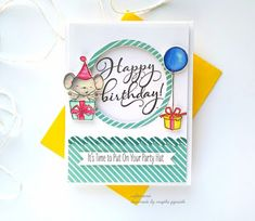 Craftomania: Happy Birthday!! Birthday Cards, Happy Birthday, Cute Mouse, Time To Celebrate, My Stamp, Cute Illustration, Pattern Paper, Party Hats, My Love