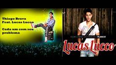 Thiago Brava Feat. Lucas Lucco - Cada um com seus problemas LANÇAMENTO 2013