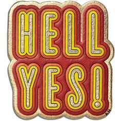 Anya Hindmarch 'Hell Yes!' Sticker (110 NZD) ❤ liked on Polyvore featuring home, home decor, office accessories, apparel & accessories, anya hindmarch stickers, message stickers, anya hindmarch and leather stickers