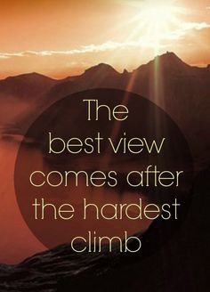 Hard work, sweat, pain, determination, never give up, rewarding, success, happiness, elevation, reach the top, follow your dreams, nothing's impossible, just do it!