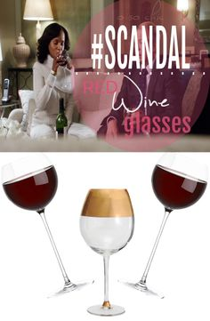For the #Gladiators: #Scandal-worthy red wine glasses, inspired by Olivia Pope