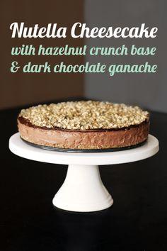 Nutella Cheesecake with Hazelnut Crunch Base & Dark Chocolate Ganache - Loveswah