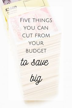 Five things you can cut from your budget to save BIG! #budget #makemoney #savemoney #familybudget