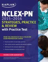 "NCLEX-PN 2015-2016 : strategies, practice, & review with practice test by Barbara J Irwin, ""Kaplan's NCLEX-PN 2015-2016 Strategies, Practice, and Review offers you the most effective methods available to guarantee a passing score."""