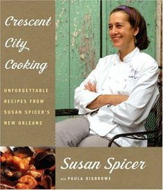 Crescent City Cooking: Unforgettable Recipes from Susan Spicer's New Orleans by Susan Spicer, http://www.amazon.com/dp/1400043891/ref=cm_sw_r_pi_dp_WWlnrb0F4VMDK