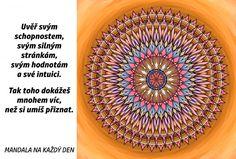 Mandala Uvěř si a dokaž toho víc Motto, Motivational Quotes, Motivating Quotes, Mottos, Quotes Motivation, Motivation Quotes, Motivational Words