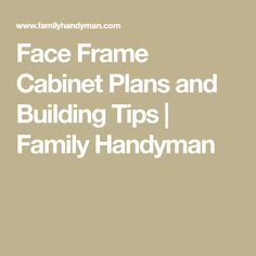 Build your own kitchen cabinets? Check out our cabinet plans for face frame cabinets, which are just plywood boxes with hardwood face frames. Making Cabinet Doors, Face Frame Cabinets, Plywood Boxes, Cabinet Plans, Concrete Counter, Small Laundry Rooms, Diy Kitchen Cabinets, Workbench Plans, Face Framing