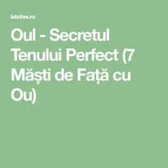 Oul - Secretul Tenului Perfect (7 Măști de Față cu Ou) Alter, Face, Beauty, Medicine, The Face, Faces, Beauty Illustration, Facial