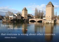 To travel is to discover everyone is wrong about other countries. ~ Aldous Huxley #travel #quotes
