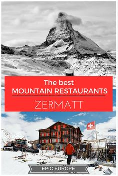 The best mountain restaurants in Zermatt: In Europe skiing is as much about lunch as it is the runs that take you there, from rustic mountain huts serving wooden plates of local cheese and dried meats, to gourmet restaurants with menus and wine lists to compete with Michelin starred restaurants, Zermatt has something for everyone. Here are our favorites: