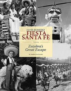 Elvis Romero and Fiesta de Santa Fe, Featuring Zozobra's Great Escape by Andrew Leo Lovato. Bronze Award for Gift/Holiday/Specialty Book category