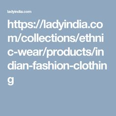 https://ladyindia.com/collections/ethnic-wear/products/indian-fashion-clothing
