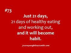 It takes just 21 days or 3 weeks to establish/break a habit. You can do it!!