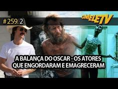 A balança do Oscar - Os atores que mais engordaram e emagreceram   Omele...