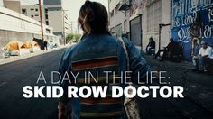 Dr. Susan Partovi works on Los Angeles's Skid Row, the most densely concentrated population of homeless people in the US. It's an ocean of staggering need. (May 2016)