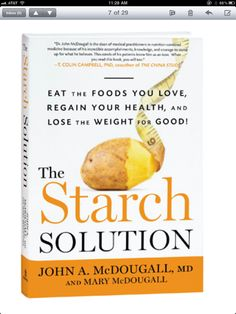 The Starch Solution: Eat the Foods You Love, Regain Your Health, and Lose the Weight for Good! by John McDougall Rodale Books Starch Solution, Doctor Johns, Plant Based Nutrition, Free Pdf Books, Whole Foods Market, Eating Plans, Atkins, Free Reading, Whole Food Recipes