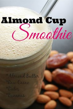 Almond Cup Smoothie - Good Girl Gone Green (frozen banana-dates-almond milk-raw cacao-vanilla-cinnamon)