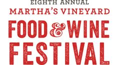 Martha's Vineyard Food & Wine Festival! Hop on the ferry and visit the Vineyard for this event, your taste buds will thank you!