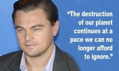 Leonardo DiCaprio might be best known for his movies, but in recent years he been getting a lot of press for his dedication to protecting our planet.