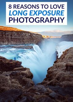 There are many good reasons to go long exposure photography. This article gives you 8 and tips for doing each to get unique and creative images.