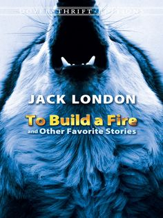 """Read """"To Build a Fire and Other Favorite Stories"""" by Jack London available from Rakuten Kobo. Born into poverty, Jack London led a knockabout existence before achieving success as one of the most popular authors of. To Build A Fire, Laws Of Life, Dover Publications, Every Day Book, Classic Literature, Best Selling Books, Travel Alone, Book Reader, Short Stories"""