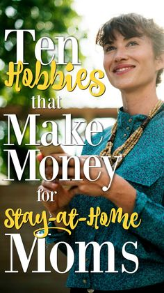 All of these hobbies make money for stay at home moms every single day, so if you're trying to figure out how to fit a job into the mix, consider some of these first!