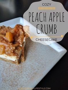 Cozy Peach Apple Crumb Cheesecake - This Lost Mama #autumn #fallrecipes #cheesecake #simplerecipe #mouthwatering #foodie #apple #peach #cobbler #crust #delicious #dessert #simplerecipe #simplelife #momlife #easyrecipe #quickrecipe #food #fall #momblog #mommytips #applecrumb #cozy #yum