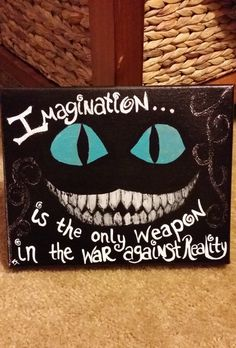"Disney's Alice in Wonderland - Cheshire Cat, Hand-Painted 8X10 Canvas with Quote ""Imagination is the Only Weapon in the War Against Reality"""